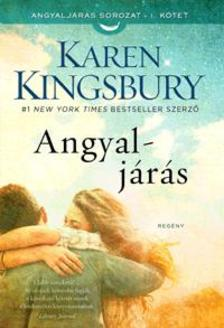 Karen Kingsbury - Angyalj�r�s