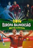 . - 2016 Európa bajnokság