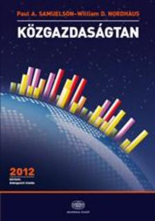 Paul A. Samuelson - William D. Nordhaus - K�ZGAZDAS�GTAN - B�V�TETT, �TDOLGOZOTT KIAD. 2012