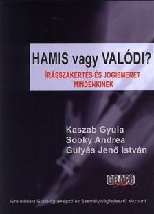 KASZAB GYULA-SO�KY A.-GULY�S J - HAMIS VAGY VAL�DI? - �R�SSZAK�RT�S �S JOGISMERET MINDENKINEK