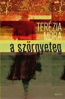Ter�zia Mora - A sz�rnyeteg