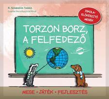 SZABADOS TAMÁS - TORZON BORZ, A FELFEDEZŐ
