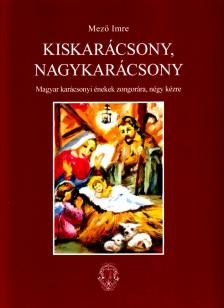 Mező Imre - KISKARÁCSONY, NAGYKARÁCSONY, MAGYAR KARÁCSONYI ÉNEKEK ZONGORÁRA, NÉGY KÉZRE