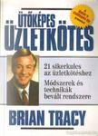 Brian Tracy - Ütőképes üzletkötés [antikvár]