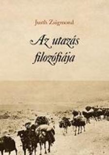 Justh Zsigmond - Az utaz�s filoz�fi�ja