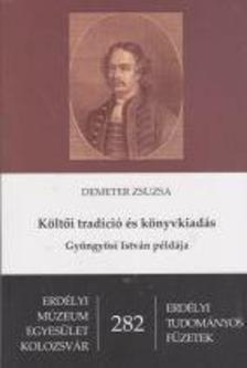 Demeter Zsuzsa - Költői tradíció és könyvkiadás - Gyöngyösi István példája