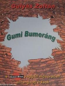 GULY�S ZOLT�N - Gumi Bumer�ng