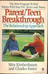 Foster, Charles, Mira Kirshenbaum - Parent/Teen Breakthrough: The Relationship Approach [antikvár]