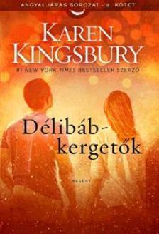 Karen Kingsbury - Délibáb-kergetőkAngyaljárás sorozat 2. kötet