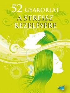 . - 52 gyakorlat a stressz kezelésére - Önfejlesztő kártya