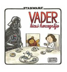 - Star Wars - Vader kis hercegnője