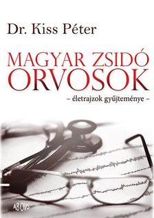 Dr. Kiss P�ter - Magyar Zsid� Orvosok