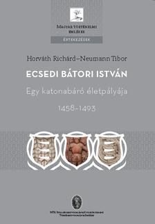 Horv�th Rich�rd-Neumann Tibor - Ecsedi B�tori Istv�n