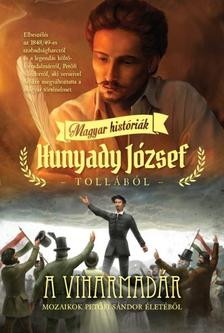 HUNYADY J�ZSEF - A VIHARMAD�R /MAGYAR HIST�RI�K