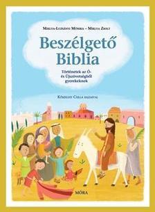 Miklya M�nika-Miklya Zsolt - Besz�lget� BibliaT�rt�netek az �- �s �jsz�vets�gb�l