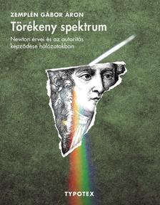 Zemplén Gábor Áron - Törékeny spektrum - Newton érvei és az autoritás képződése hálózatokban