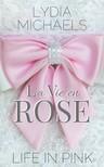 Michaels Lydia - La Vie en Rose {Life in Pink} [eKönyv: epub,  mobi]