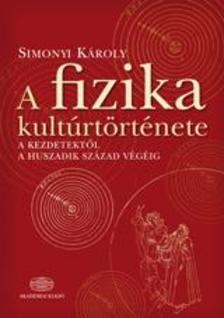 Simonyi Károly - A fizika kultúrtörténete. 5. javított, bővített kiadás
