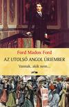 Ford Madox Ford - Az utolsó angol úriember - Vannak, akik nem... #
