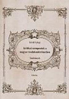 Kristóf György - Kritikai szempontok a magyar irodalomtörténetben