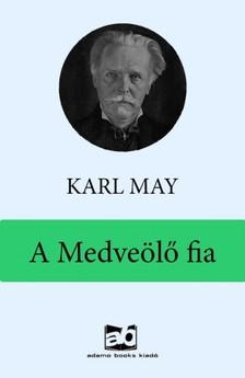 Karl May - A Medveölő fia [eKönyv: epub, mobi]