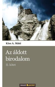 Kiss A. M�t� - AZ �LDOTT BIRODALOM - II. K�TET