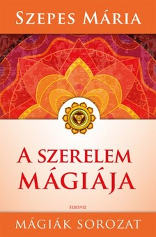 SZEPES MÁRIA - A szerelem mágiája [eKönyv: epub, mobi]