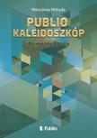 M�ty�s M�sz�ros - Publio Kaleidoszk�p I. - Demeter Attila [eK�nyv: epub,  mobi]
