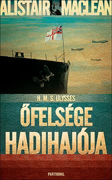 Alistair MacLean - H.M.S.Ulysses - Őfelsége hadihajója