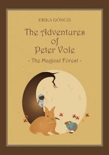 G�NCZI ERIKA - The Adventures of Peter Vole - The Magical Forest [eK�nyv: pdf, epub, mobi]