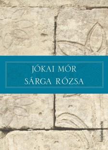 JÓKAI MÓR - Sárga rózsa [eKönyv: epub, mobi]