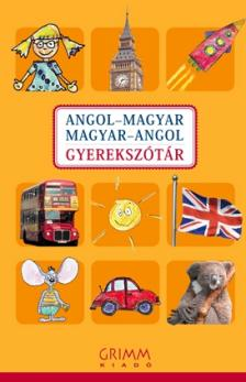 - ANGOL-MAGYAR MAGYAR-ANGOL GYEREKSZÓTÁR