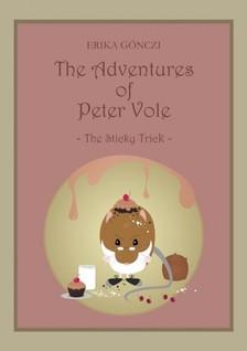 GÖNCZI ERIKA - The Adventures of Peter Vole - The Sticky Trick [eKönyv: epub, mobi]