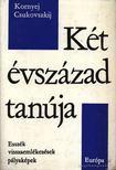 Csukovszkij, Kornyej - K�t �vsz�zad tan�ja [antikv�r]