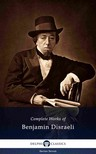 Benjamin Disraeli - Delphi Complete Works of Benjamin Disraeli (Illustrated) [eK�nyv: epub,  mobi]