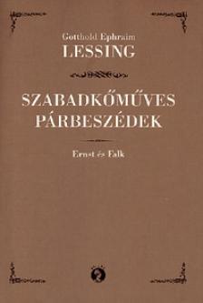 Lessing, Gotthold Ephraim - SZABADK�M�VES P�RBESZ�DEK - ERNST �S FALK