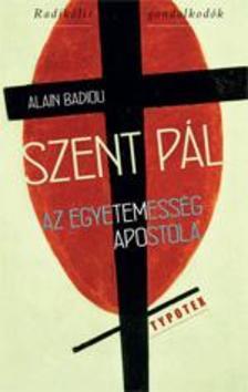 Alain Badiou - Szent Pál az egyetemesség apostola