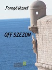 FARAG� J�ZSEF - Off szezon [eK�nyv: pdf,  epub,  mobi]