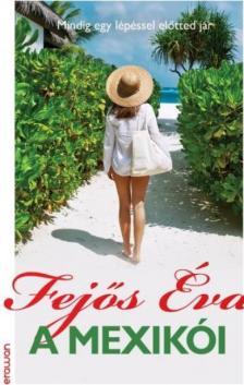 Fejős Éva - A mexikói
