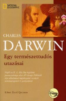 Charles Darwin - EGY TERMÉSZETTUDÓS UTAZÁSAI