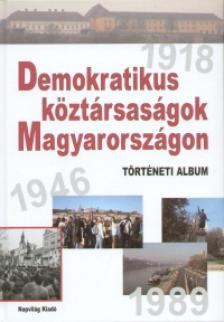 Kende J�nos-Er�nyi Tibor-Feitl Istv�n-Ripp Zolt�n - Demokratikus k�zt�rsas�g Magyarorsz�gon. T�rt�neti album