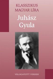 JUHÁSZ GYULA - Juhász Gyula versei [eKönyv: epub, mobi]