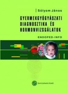 Sólyom János - Gyermekgyógyászati diagnosztika és hormonvizsgálatok - ENDPED-INFO