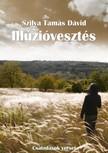 Tamás Dávid Szilva - Illúzióvesztés [eKönyv: pdf,  epub,  mobi]