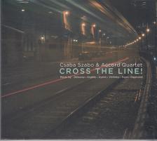 - CROSS THE LINE! CD - CSABA SZABO & ACCORD QUARTET