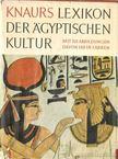 Posener, Georges, Sauneron, Serge, Yoyotte, Jean - Knaurs Lexikon der �gyptischen Kultur [antikv�r]