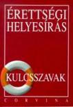 Kiss Judit - �RETTS�GI HELYES�R�S KULCSSZAVAK