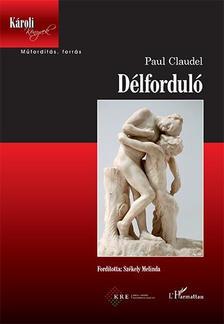 Claudel, Paul - Délforduló