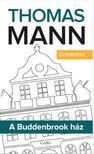Thomas Mann - A Buddenbrook h�z