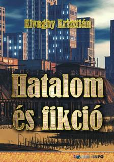 Kivaghy Kriszti�n - Hatalom �s fikci�
